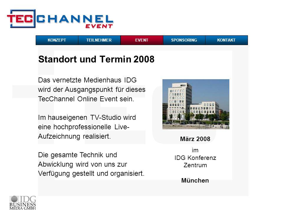 Standort und Termin 2008 März 2008 im IDG Konferenz Zentrum München TEILNEHMERKONZEPTSPONSORINGKONTAKTEVENT Das vernetzte Medienhaus IDG wird der Ausg