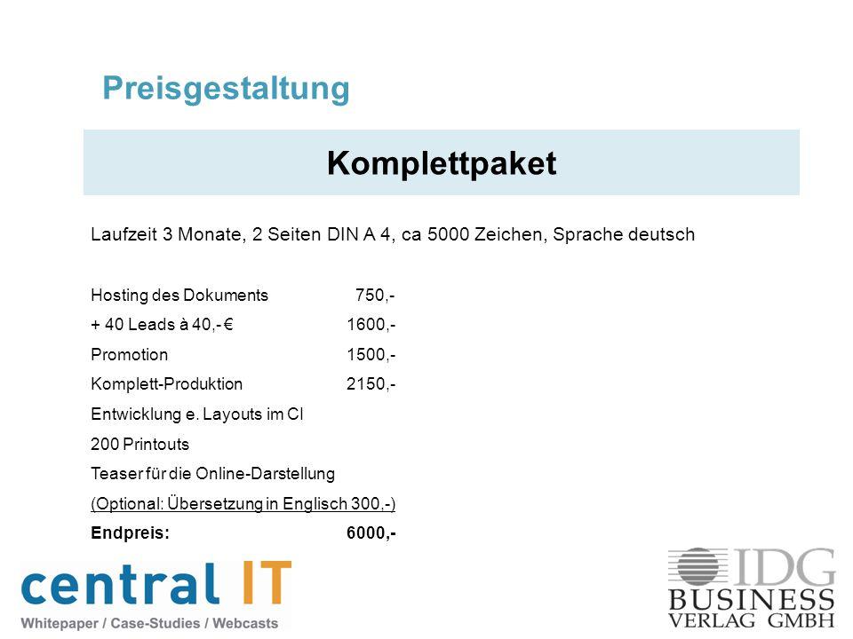 Preisgestaltung Komplettpaket Laufzeit 3 Monate, 2 Seiten DIN A 4, ca 5000 Zeichen, Sprache deutsch Hosting des Dokuments 750,- + 40 Leads à 40,- 1600