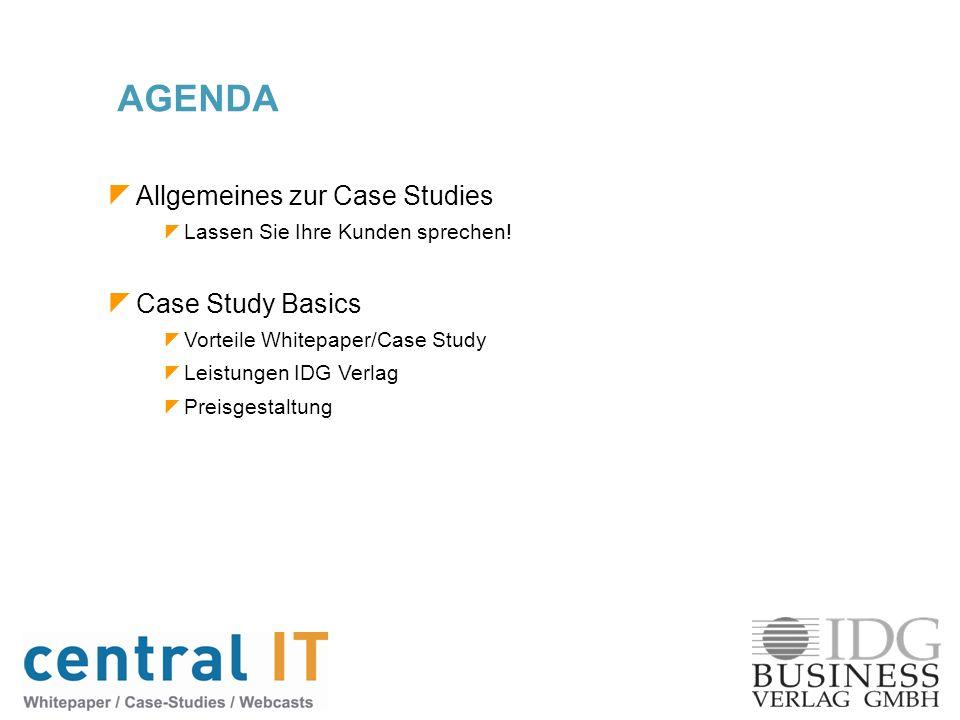 Allgemeines zur Case Studies Lassen Sie Ihre Kunden sprechen! Case Study Basics Vorteile Whitepaper/Case Study Leistungen IDG Verlag Preisgestaltung A