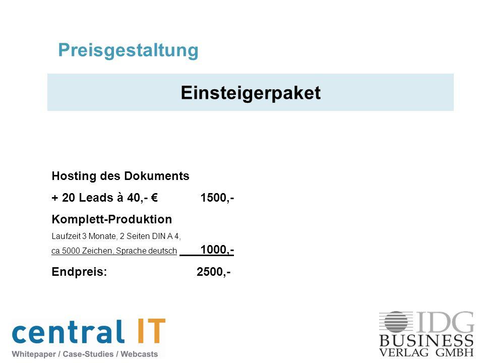 Preisgestaltung Einsteigerpaket Hosting des Dokuments + 20 Leads à 40,- 1500,- Komplett-Produktion Laufzeit 3 Monate, 2 Seiten DIN A 4, ca 5000 Zeiche