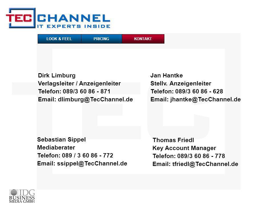 Thomas Friedl Key Account Manager Telefon: 089/3 60 86 - 778 Email: tfriedl@TecChannel.de Sebastian Sippel Mediaberater Telefon: 089 / 3 60 86 - 772 Email: ssippel@TecChannel.de Jan Hantke Stellv.