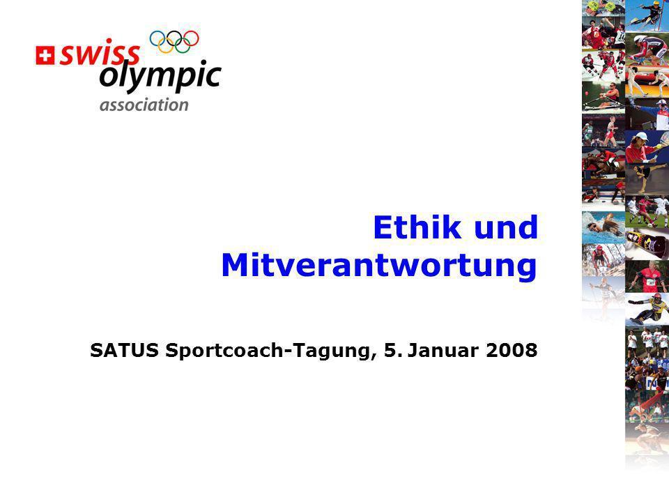 Ethik und Mitverantwortung SATUS Sportcoach-Tagung, 5. Januar 2008