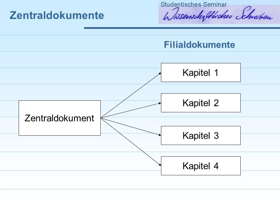 Zentraldokumente Zentraldokument Kapitel 1 Kapitel 2 Kapitel 3 Kapitel 4 Filialdokumente
