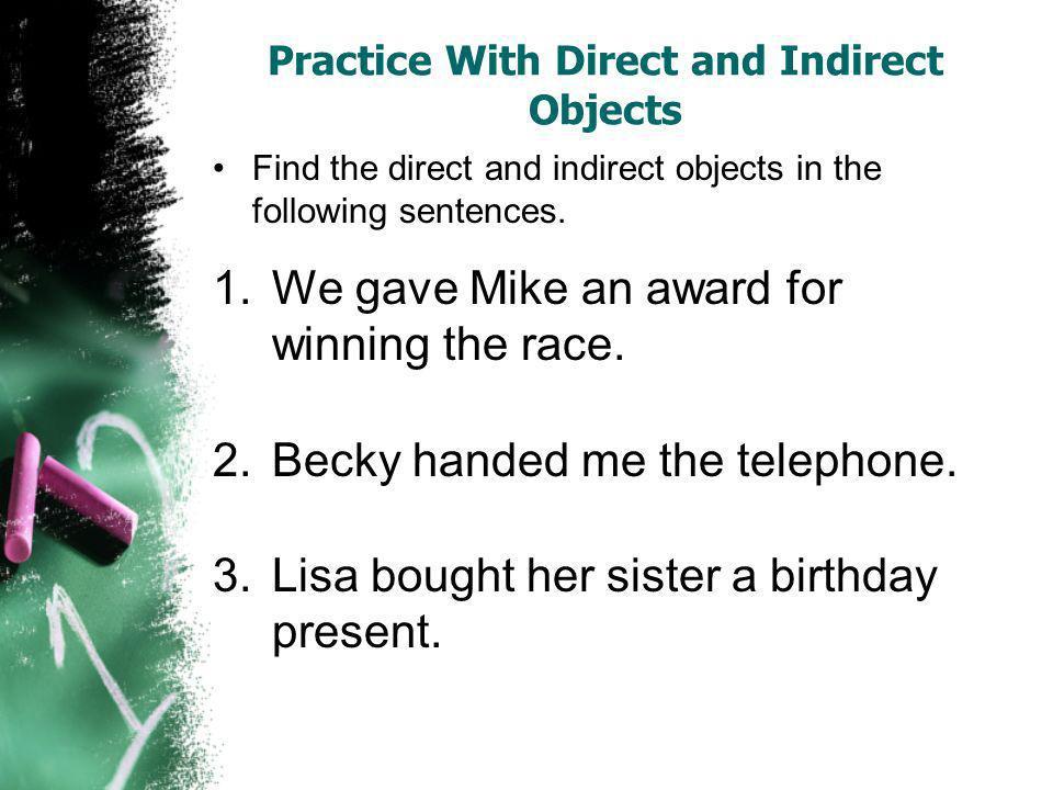 Identifiziere das Subjekt ( ), das Verb, das direkte Objeckt oder das indireckte objeckt 1.Michael gibt seinem Chef die Hand.