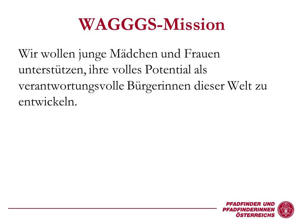 WAGGGS-Mission Wir wollen junge Mädchen und Frauen unterstützen, ihre volles Potential als verantwortungsvolle Bürgerinnen dieser Welt zu entwickeln.