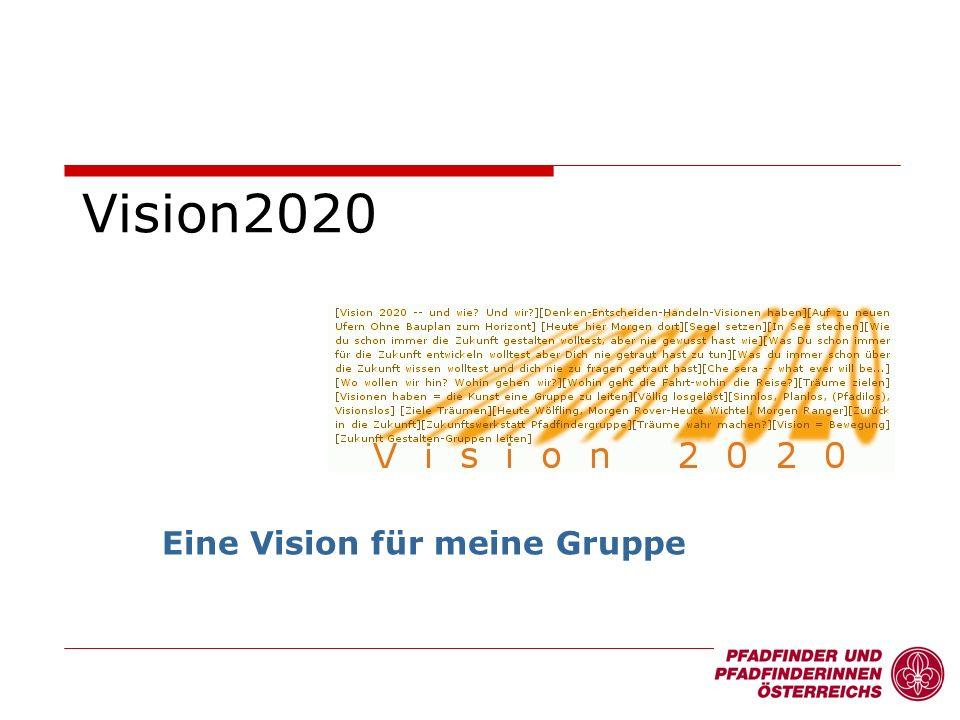 Vision2020 Eine Vision für meine Gruppe