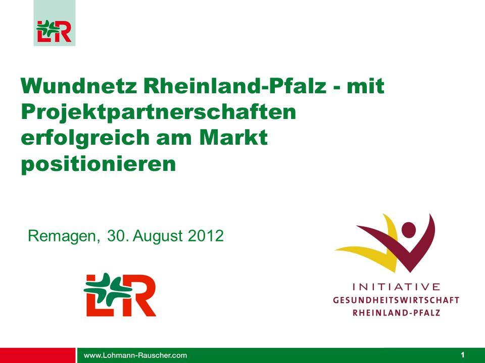 1 Wundnetz Rheinland-Pfalz - mit Projektpartnerschaften erfolgreich am Markt positionieren Remagen, 30. August 2012
