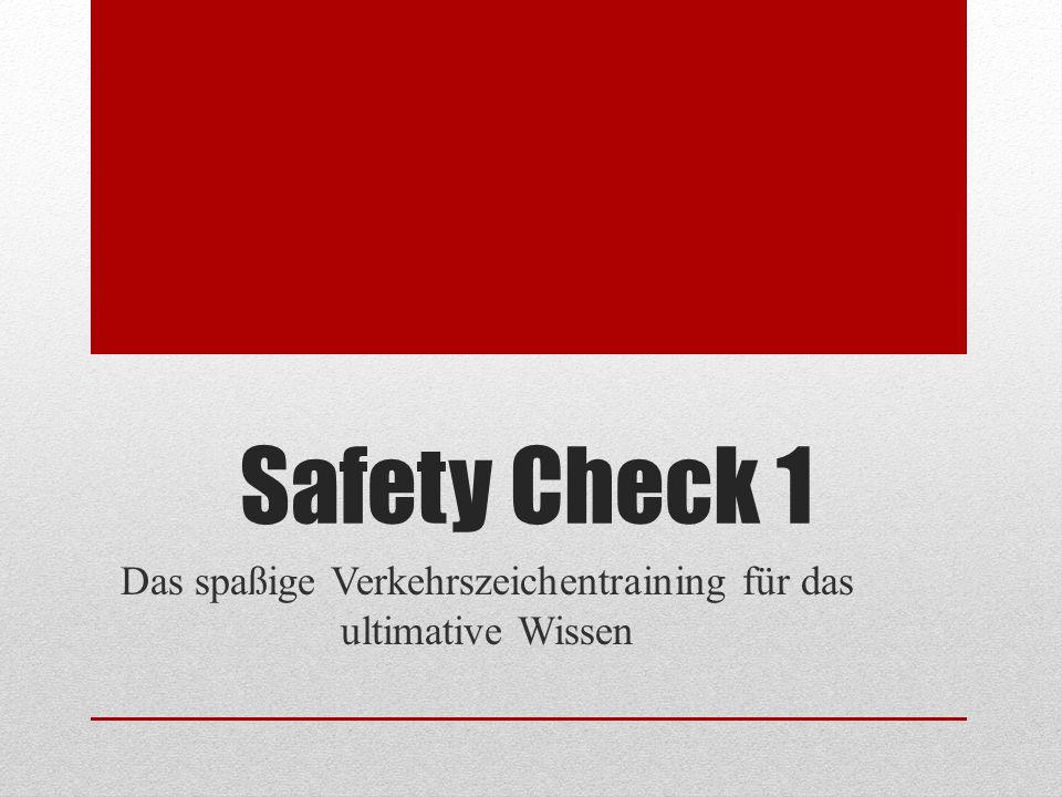 Safety Check 1 Das spaßige Verkehrszeichentraining für das ultimative Wissen