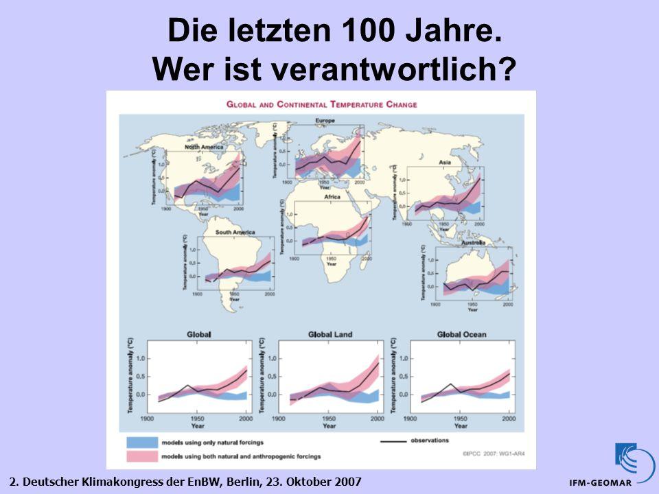 2. Deutscher Klimakongress der EnBW, Berlin, 23. Oktober 2007 Die letzten 100 Jahre. Wer ist verantwortlich?