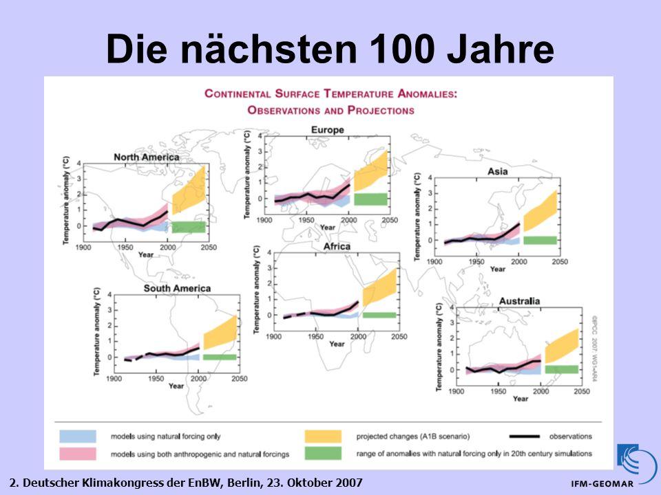 2. Deutscher Klimakongress der EnBW, Berlin, 23. Oktober 2007 Die nächsten 100 Jahre