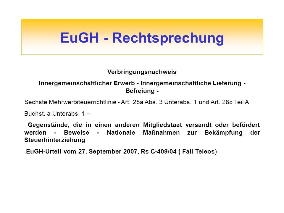 EuGH - Rechtsprechung Verbringungsnachweis Innergemeinschaftlicher Erwerb - Innergemeinschaftliche Lieferung - Befreiung - Sechste Mehrwertsteuerricht