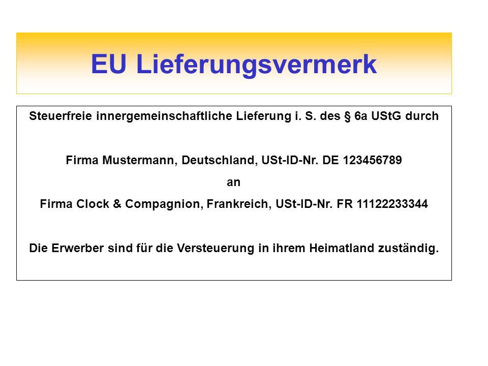 Steuerfreie innergemeinschaftliche Lieferung i. S. des § 6a UStG durch Firma Mustermann, Deutschland, USt-ID-Nr. DE 123456789 an Firma Clock & Compagn