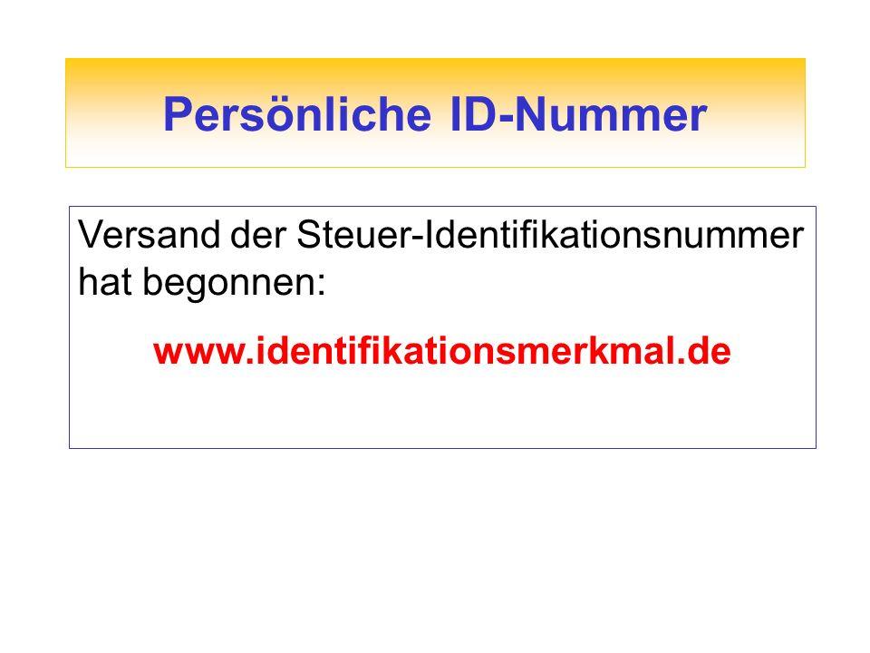 Persönliche ID-Nummer Versand der Steuer-Identifikationsnummer hat begonnen: www.identifikationsmerkmal.de