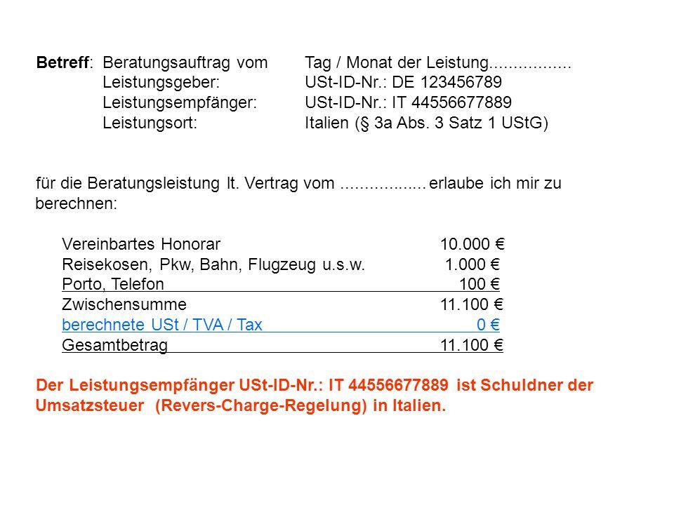 Betreff:Beratungsauftrag vomTag / Monat der Leistung................. Leistungsgeber:USt-ID-Nr.: DE 123456789 Leistungsempfänger:USt-ID-Nr.: IT 445566