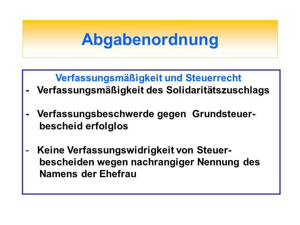 Abgabenordnung Verfassungsmäßigkeit und Steuerrecht - Verfassungsmäßigkeit des Solidaritätszuschlags - Verfassungsbeschwerde gegen Grundsteuer- besche