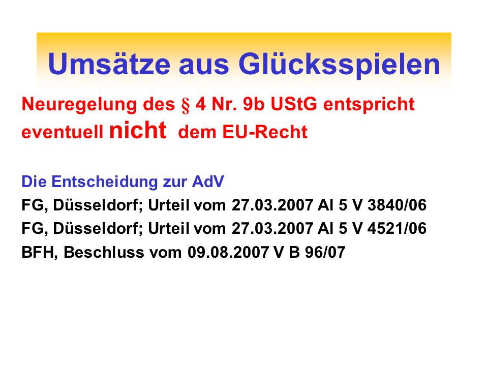 Neuregelung des § 4 Nr. 9b UStG entspricht eventuell nicht dem EU-Recht Die Entscheidung zur AdV FG, Düsseldorf; Urteil vom 27.03.2007 Al 5 V 3840/06