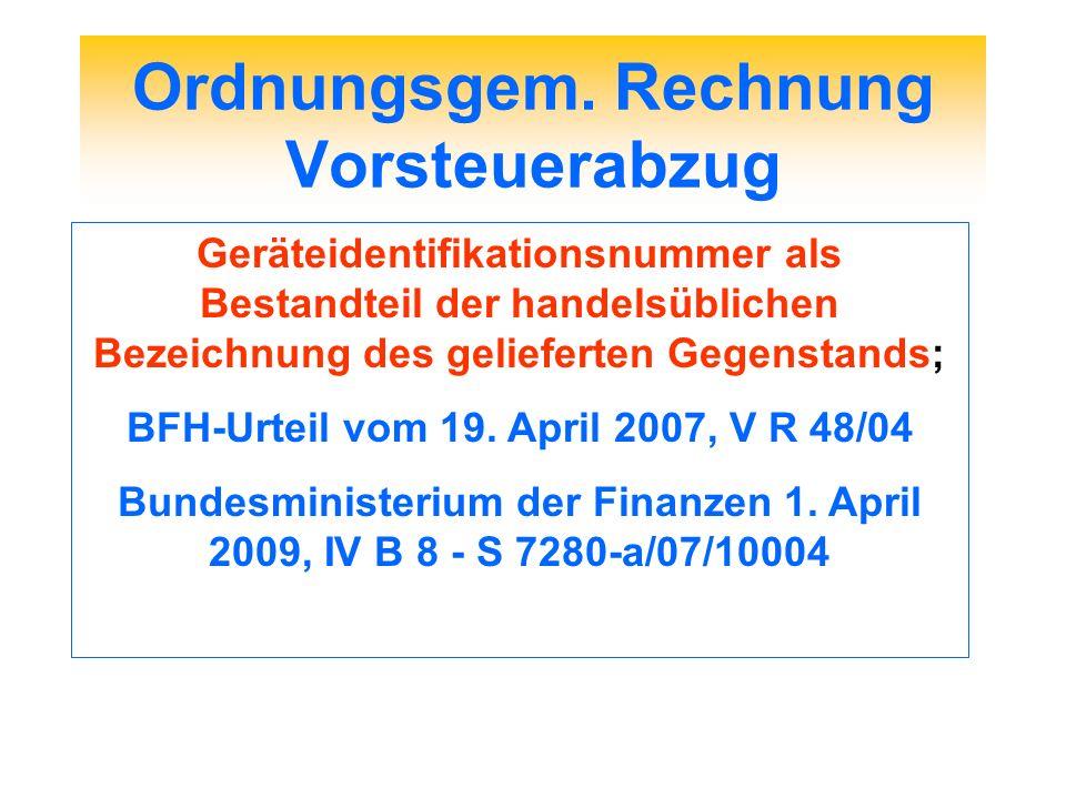 Ordnungsgem. Rechnung Vorsteuerabzug Geräteidentifikationsnummer als Bestandteil der handelsüblichen Bezeichnung des gelieferten Gegenstands; BFH-Urte