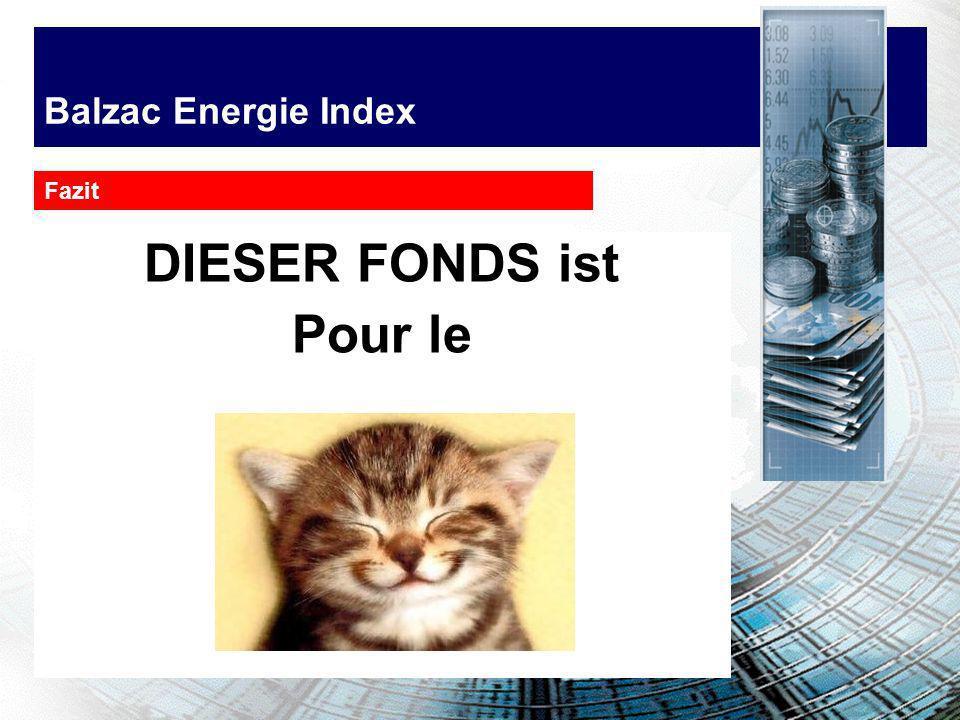 Balzac Energie Index DIESER FONDS ist Pour le Fazit