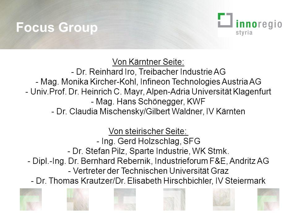 Focus Group Von Kärntner Seite: - Dr. Reinhard Iro, Treibacher Industrie AG - Mag.