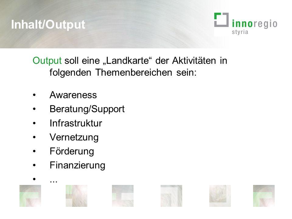 Output soll eine Landkarte der Aktivitäten in folgenden Themenbereichen sein: Awareness Beratung/Support Infrastruktur Vernetzung Förderung Finanzierung...