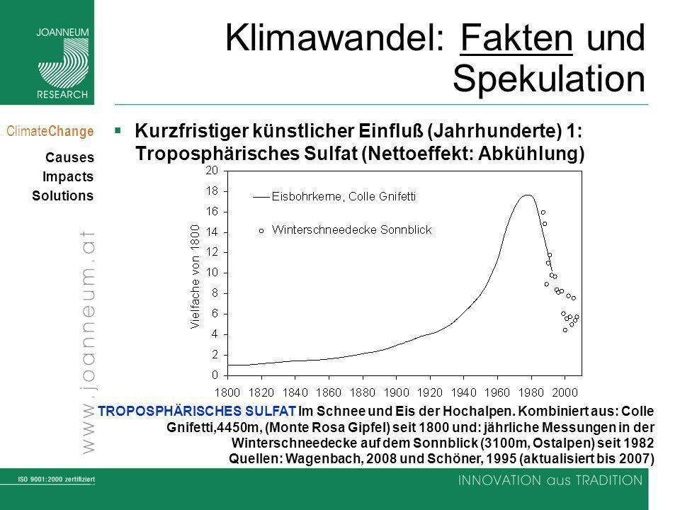 30 Climate Change Causes Impacts Solutions Adaption – Heizen & Kühlen Quelle: Prettenthaler/Gobiet 2008 Zunahme der Kühlgradtage 1981-1990 vs.