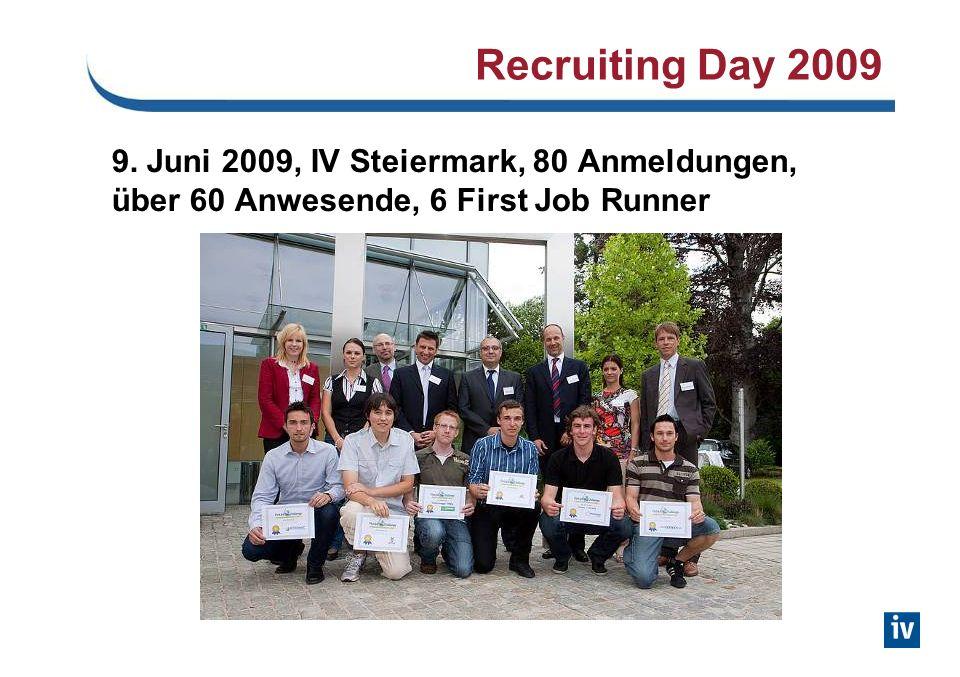 9. Juni 2009, IV Steiermark, 80 Anmeldungen, über 60 Anwesende, 6 First Job Runner