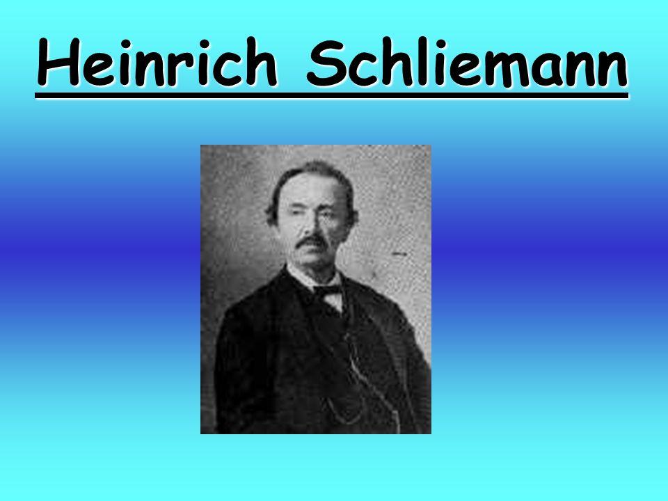 Lebenslauf 6.Januar 1822 Heinrich Schliemann wird in Neubukow in Mecklenburg geboren.
