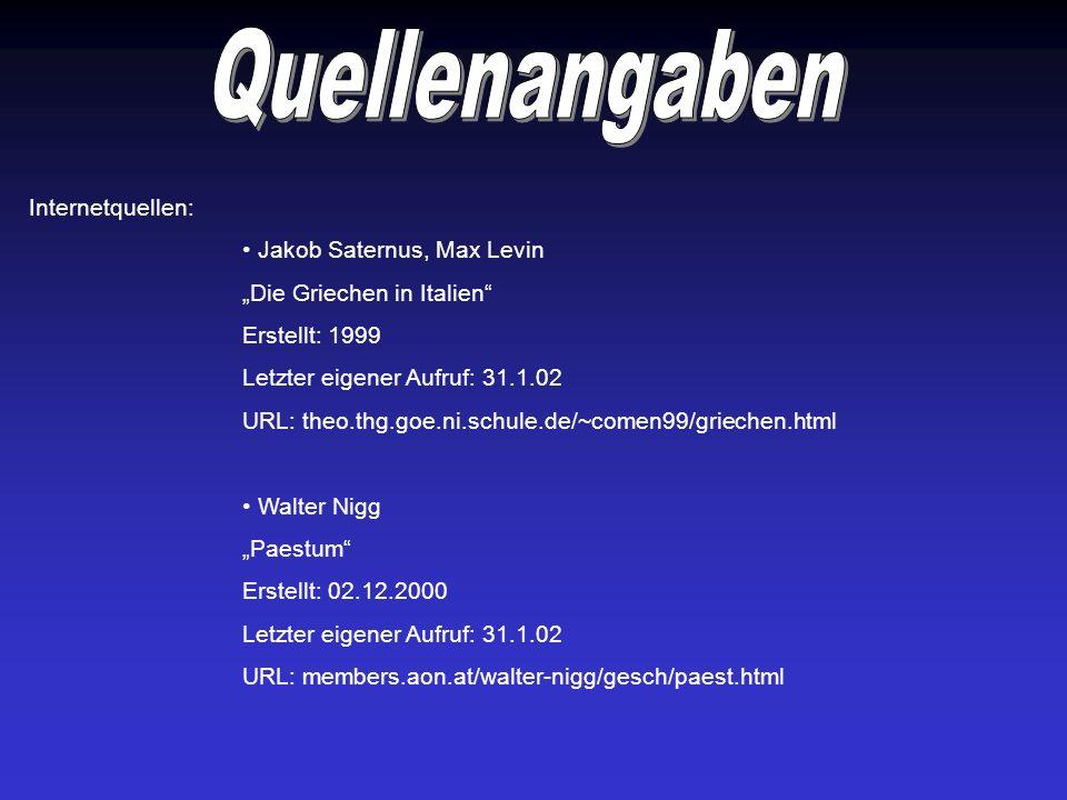 Internetquellen: Jakob Saternus, Max Levin Die Griechen in Italien Erstellt: 1999 Letzter eigener Aufruf: 31.1.02 URL: theo.thg.goe.ni.schule.de/~come