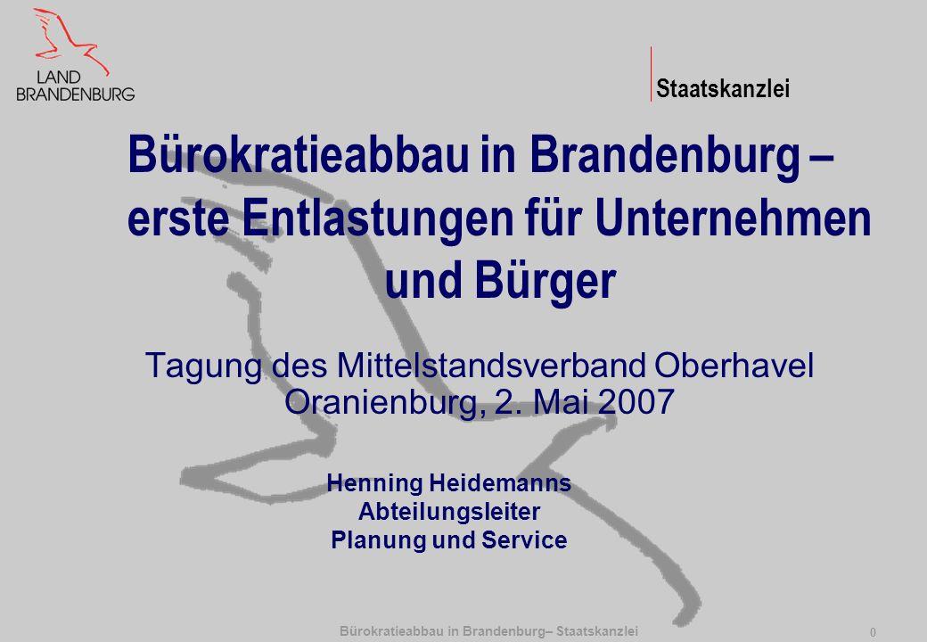 Bürokratieabbau in Brandenburg– Staatskanzlei 0 Bürokratieabbau in Brandenburg – erste Entlastungen für Unternehmen und Bürger Tagung des Mittelstands