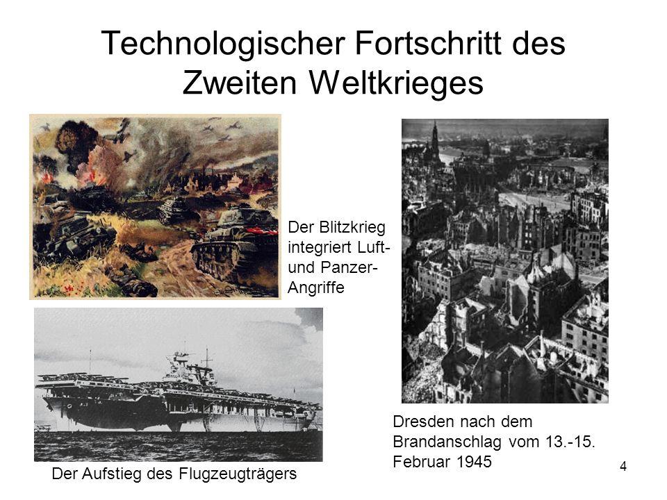4 Technologischer Fortschritt des Zweiten Weltkrieges Dresden nach dem Brandanschlag vom 13.-15. Februar 1945 Der Aufstieg des Flugzeugträgers Der Bli