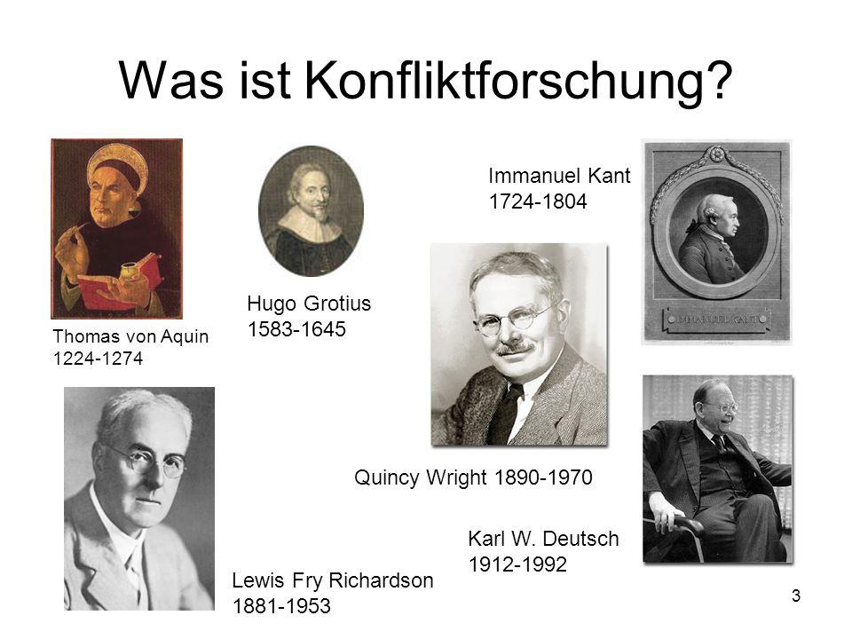 3 Was ist Konfliktforschung? Hugo Grotius 1583-1645 Immanuel Kant 1724-1804 Thomas von Aquin 1224-1274 Lewis Fry Richardson 1881-1953 Quincy Wright 18