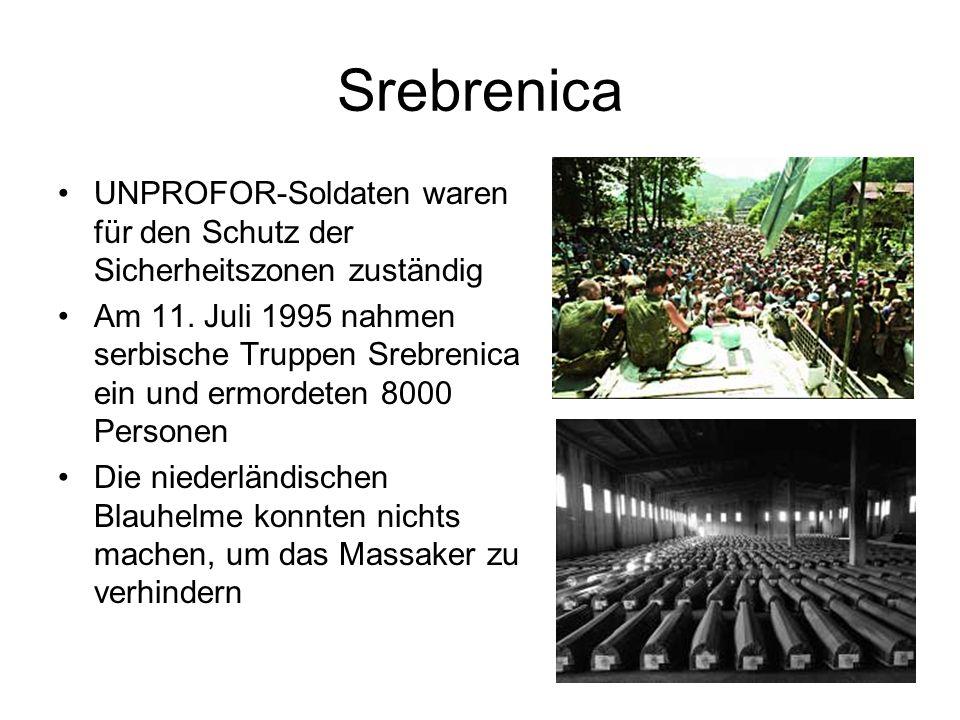 12 Srebrenica UNPROFOR-Soldaten waren für den Schutz der Sicherheitszonen zuständig Am 11.