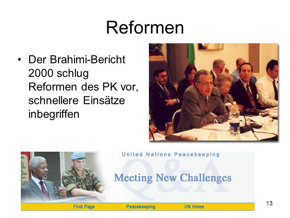 13 Reformen Der Brahimi-Bericht 2000 schlug Reformen des PK vor, schnellere Einsätze inbegriffen