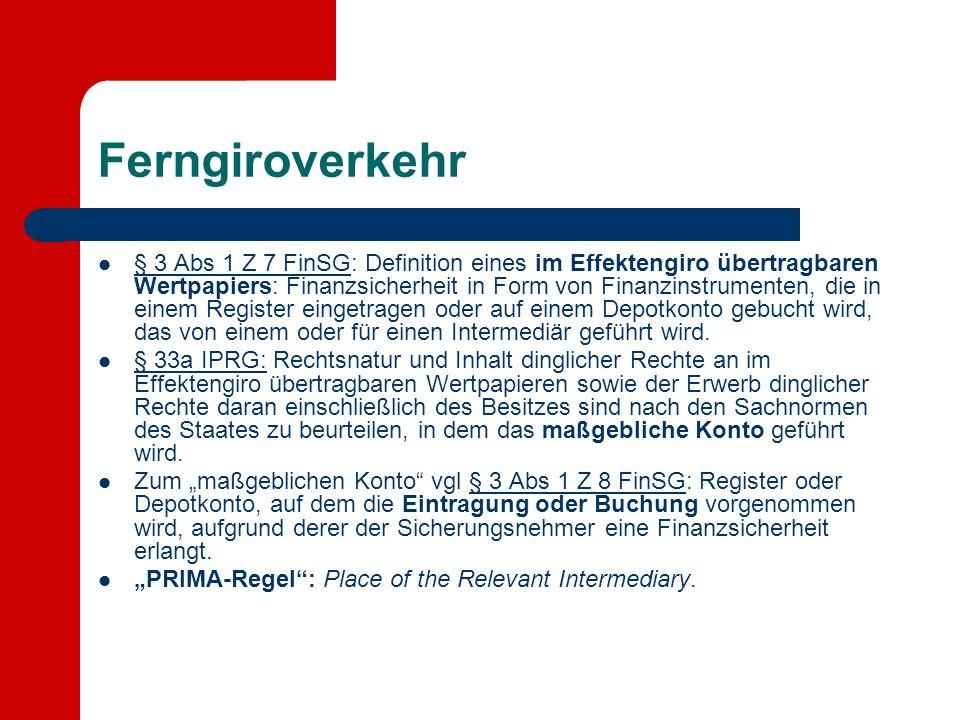 Ferngiroverkehr § 3 Abs 1 Z 7 FinSG: Definition eines im Effektengiro übertragbaren Wertpapiers: Finanzsicherheit in Form von Finanzinstrumenten, die