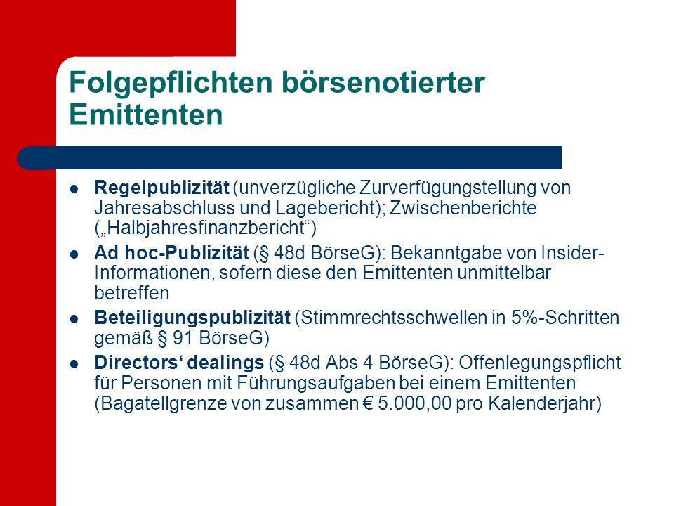 Folgepflichten börsenotierter Emittenten Regelpublizität (unverzügliche Zurverfügungstellung von Jahresabschluss und Lagebericht); Zwischenberichte (H
