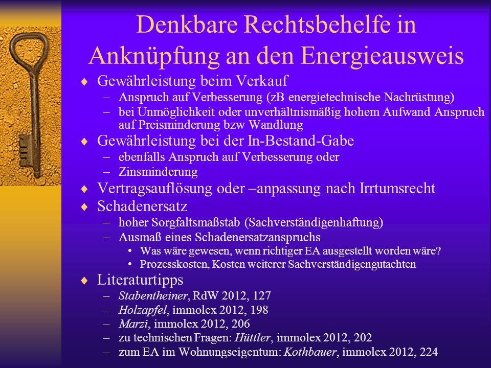 Denkbare Rechtsbehelfe in Anknüpfung an den Energieausweis Gewährleistung beim Verkauf –Anspruch auf Verbesserung (zB energietechnische Nachrüstung) –