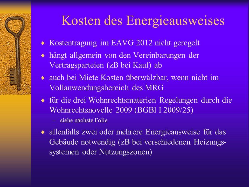 Kosten des Energieausweises Kostentragung im EAVG 2012 nicht geregelt hängt allgemein von den Vereinbarungen der Vertragsparteien (zB bei Kauf) ab auc