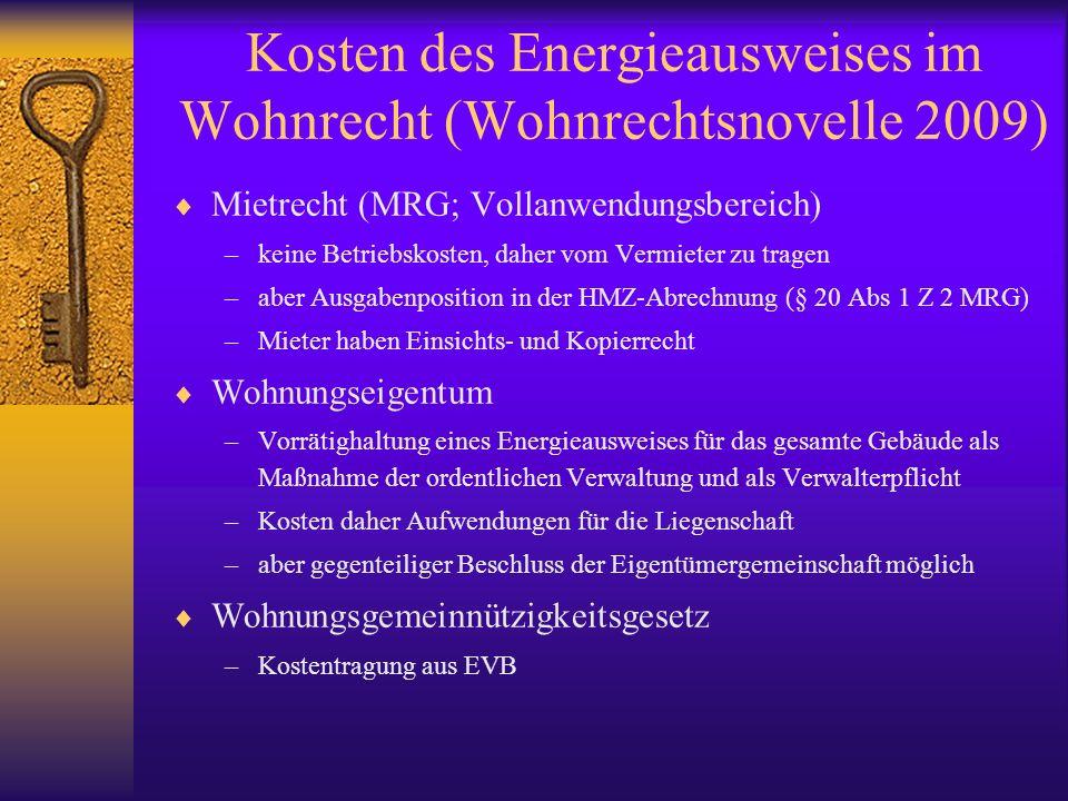 Kosten des Energieausweises im Wohnrecht (Wohnrechtsnovelle 2009) Mietrecht (MRG; Vollanwendungsbereich) –keine Betriebskosten, daher vom Vermieter zu