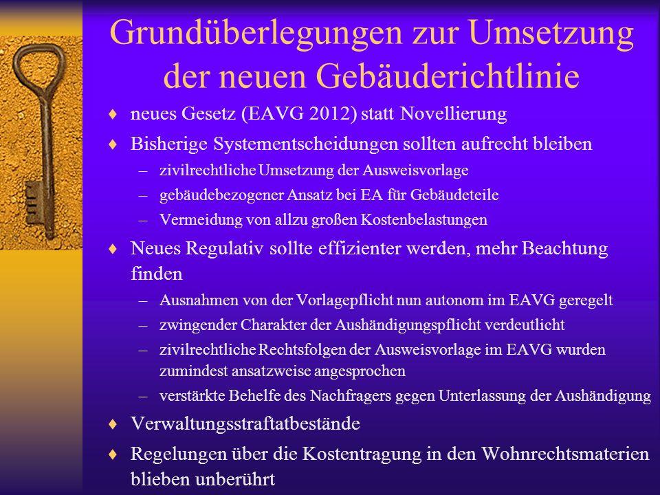 Grundüberlegungen zur Umsetzung der neuen Gebäuderichtlinie neues Gesetz (EAVG 2012) statt Novellierung Bisherige Systementscheidungen sollten aufrech