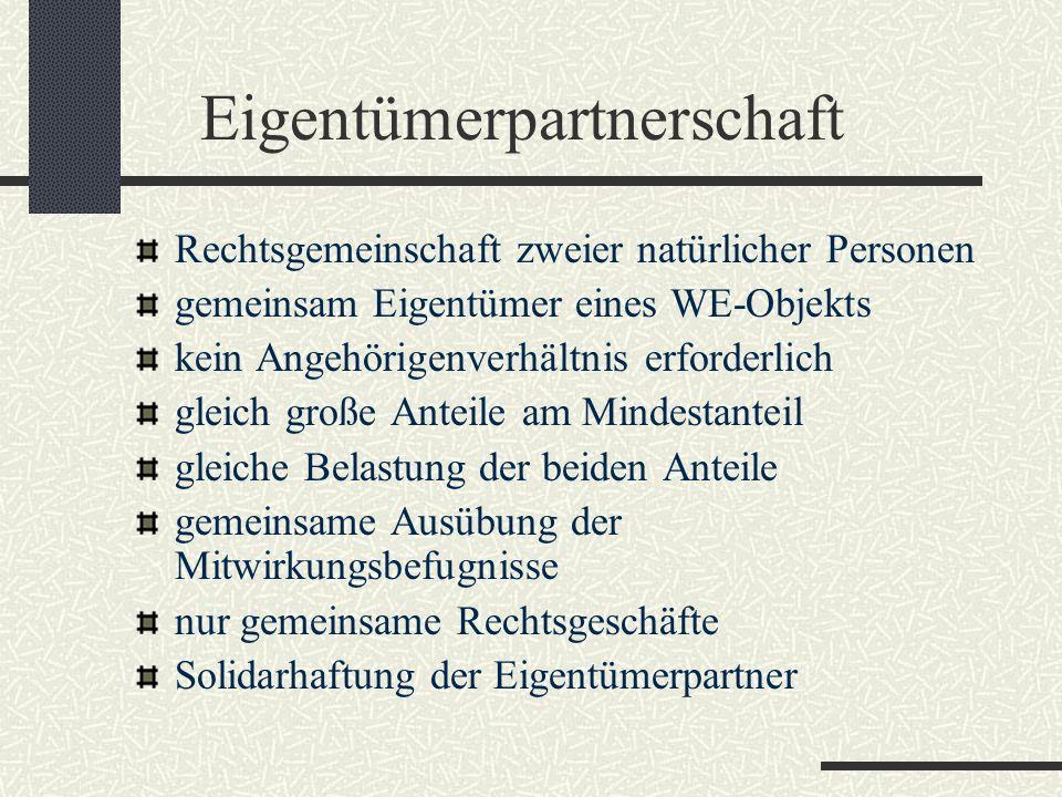 Eigentümerpartnerschaft Rechtsgemeinschaft zweier natürlicher Personen gemeinsam Eigentümer eines WE-Objekts kein Angehörigenverhältnis erforderlich g