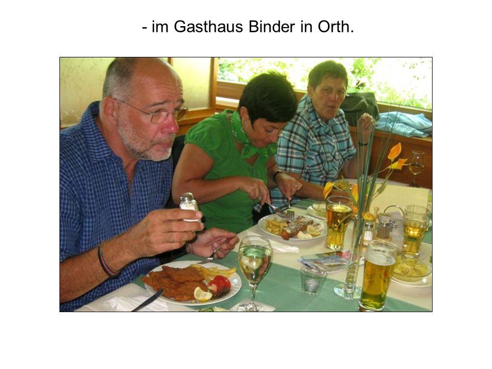 - im Gasthaus Binder in Orth.