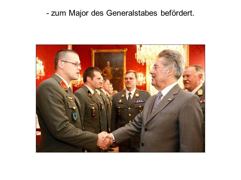 - zum Major des Generalstabes befördert.