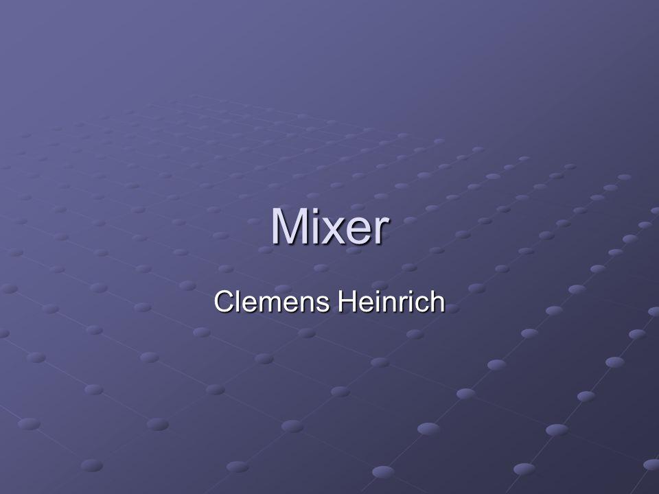 Mixer Clemens Heinrich