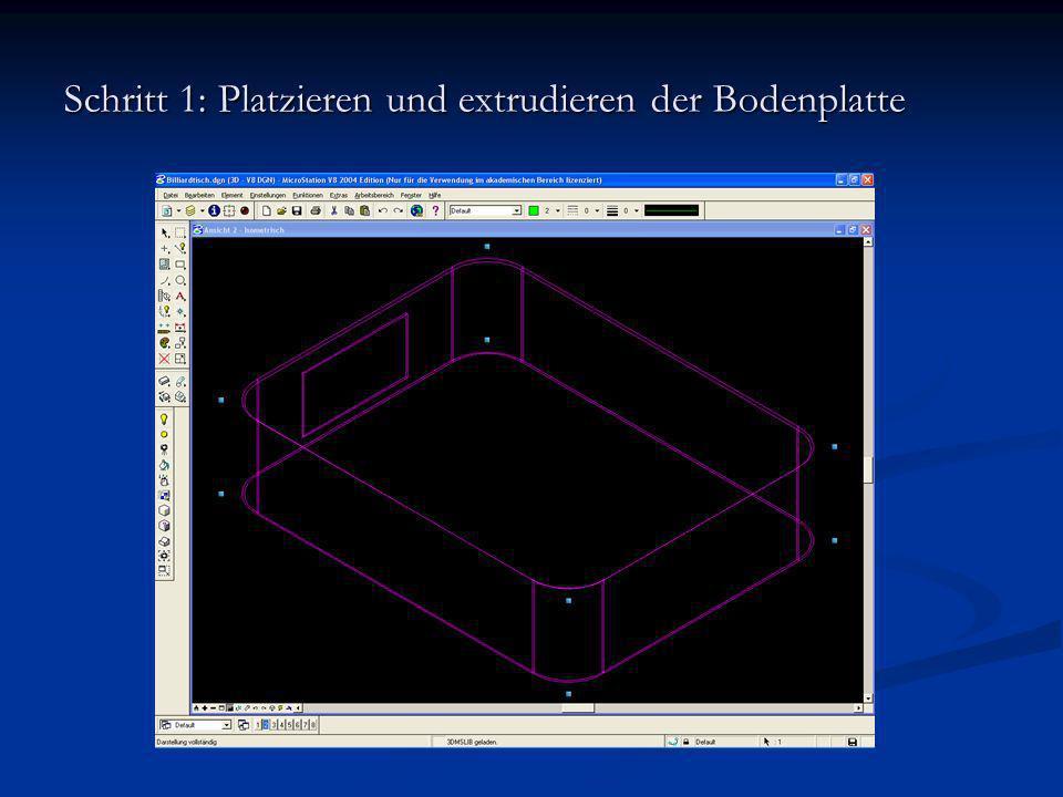 Schritt 1: Platzieren und extrudieren der Bodenplatte