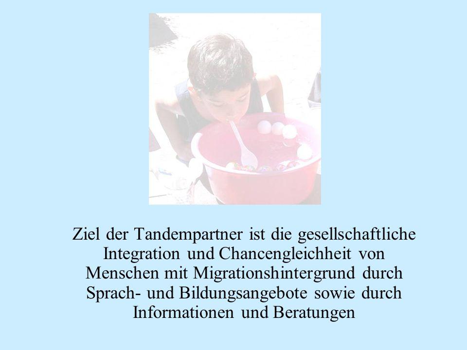 Ziel der Tandempartner ist die gesellschaftliche Integration und Chancengleichheit von Menschen mit Migrationshintergrund durch Sprach- und Bildungsangebote sowie durch Informationen und Beratungen