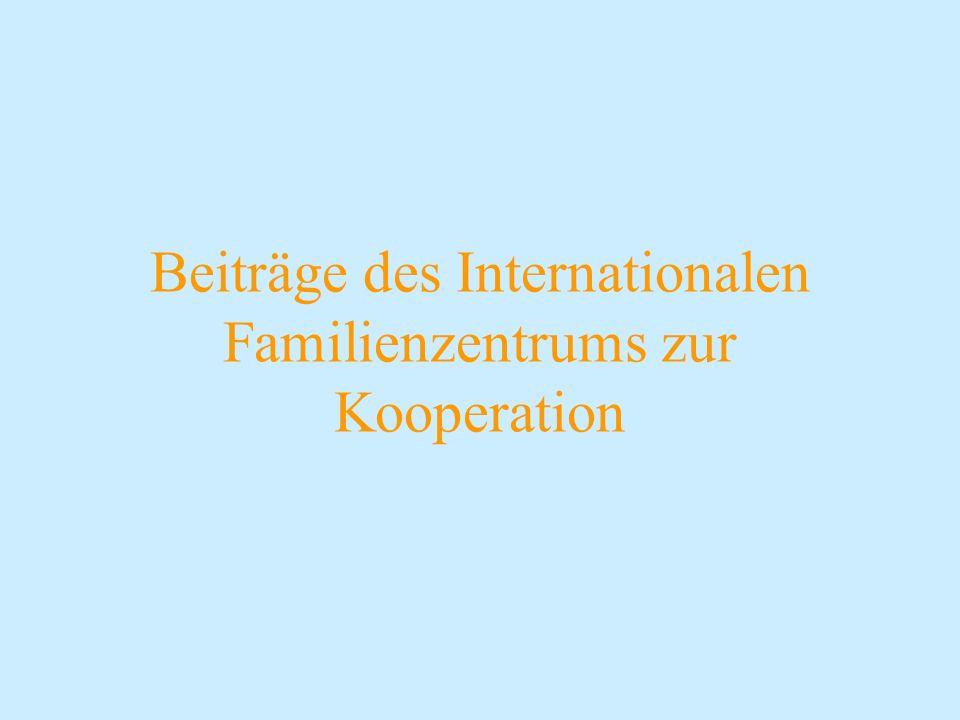 Beiträge des Internationalen Familienzentrums zur Kooperation