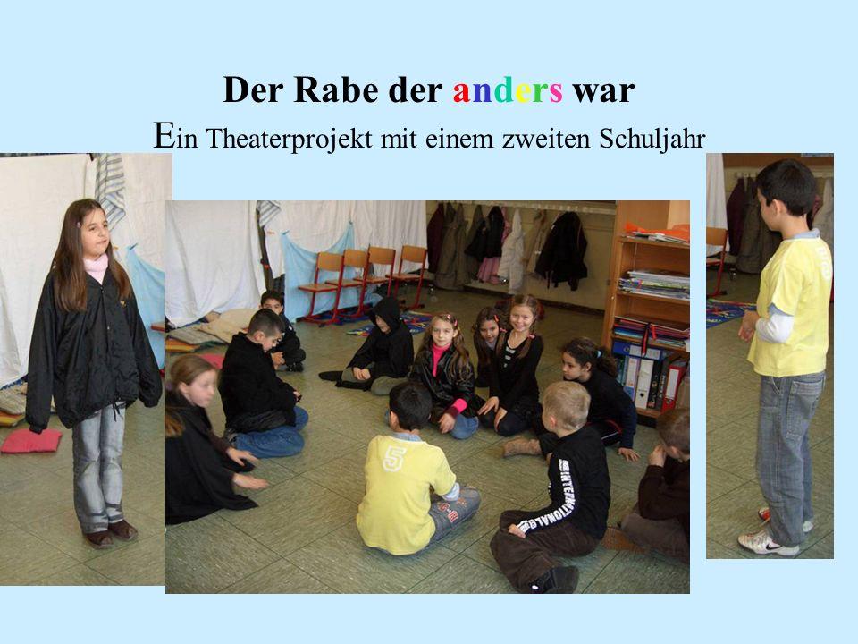 Der Rabe der anders war E in Theaterprojekt mit einem zweiten Schuljahr