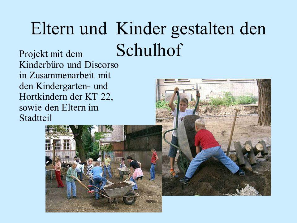 Eltern und Kinder gestalten den Schulhof Projekt mit dem Kinderbüro und Discorso in Zusammenarbeit mit den Kindergarten- und Hortkindern der KT 22, so