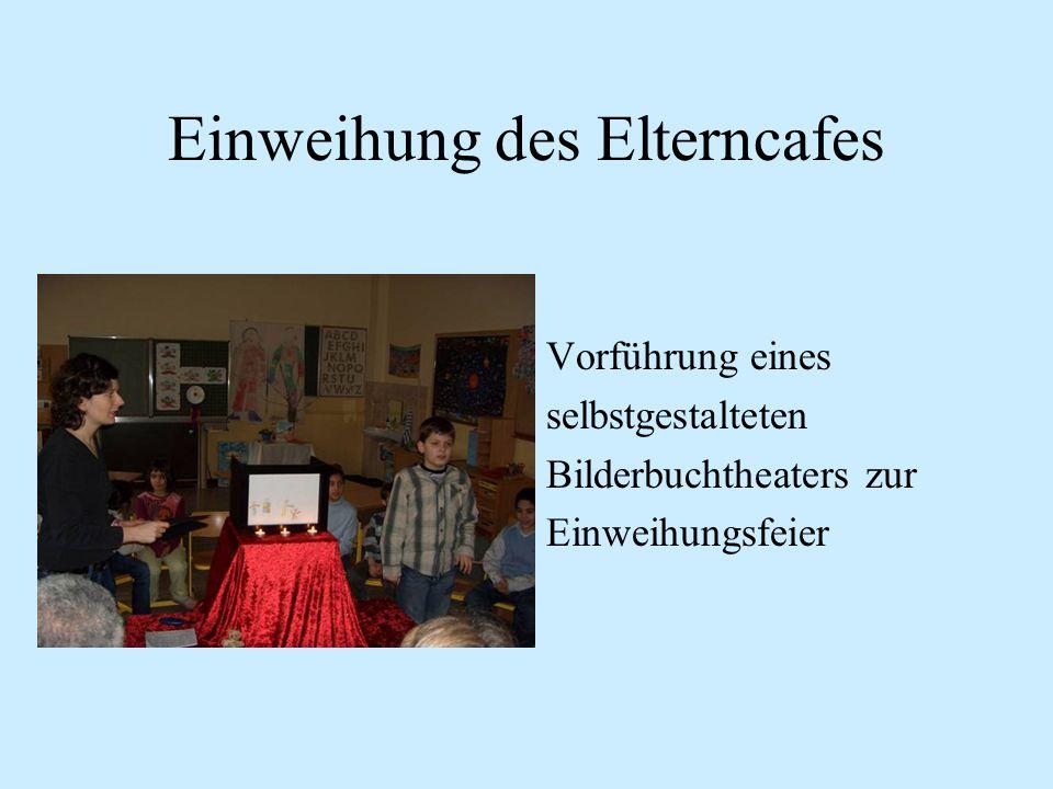 Einweihung des Elterncafes Vorführung eines selbstgestalteten Bilderbuchtheaters zur Einweihungsfeier