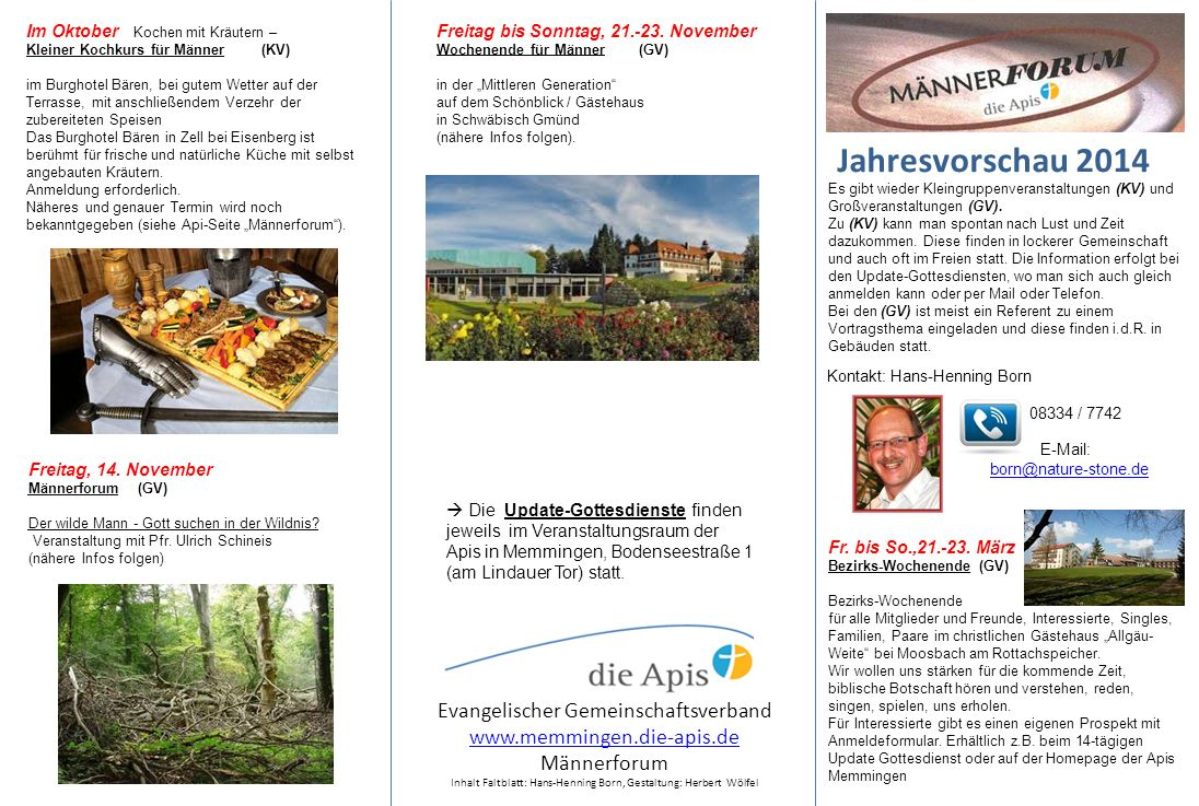 Kontakt: Hans-Henning Born 08334 / 7742 E-Mail: born@nature-stone.de Jahresvorschau 2014 Es gibt wieder Kleingruppenveranstaltungen (KV) und Großveran